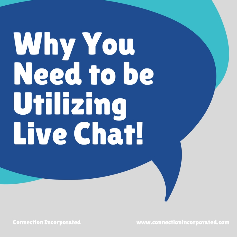 Why You Need to be Utilizing Live Chat!
