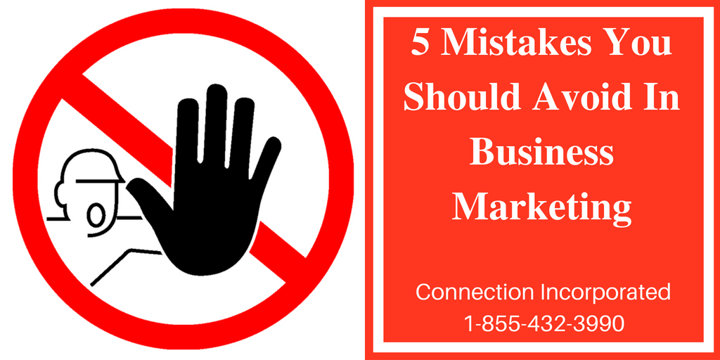 5 Mistakes You Should Avoid In Business Marketing