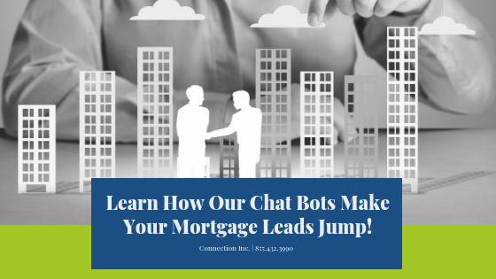 Learn How Our Chat Bots Make Your Mortgage Leads Jump!