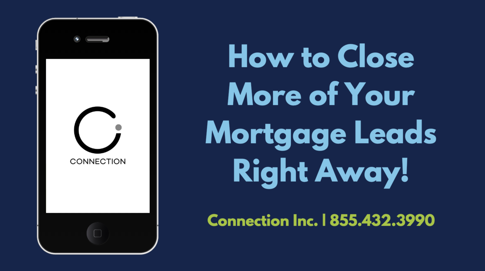 How to Close More of Your Mortgage Leads Right Away!