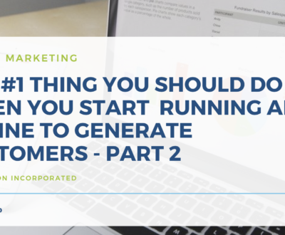 Digital Marketing Agency - #1 Thing You Should do When You Start Running Ads Online to Generate More Leads - Part 2