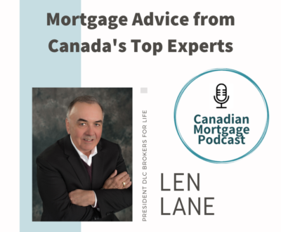 Canadian Mortgage Podcast - Len Lane