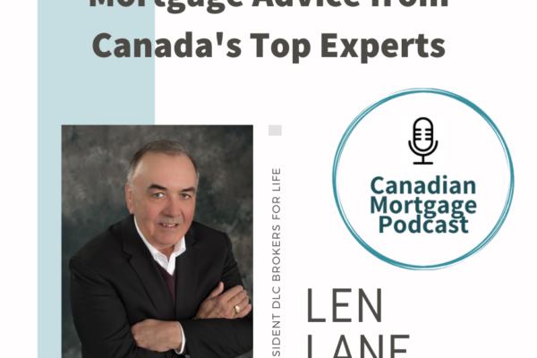 Canadian Mortgage Podcast - Len Lane